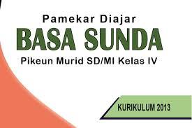 Berikut ini adalah berkas perangkat pembelajaran bahasa sunda kelas 1 2 3 4 5 6 sd mi lengkap. Buku Bahasa Sunda Kelas 4 Sd Mi Kurikulum 2013 Sundapedia Com