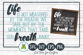 Create cool crafts using our editable svg cutting files & png images! Life Is Not Measured Graphic By Funkyfrogcreativedesigns Creative Fabrica