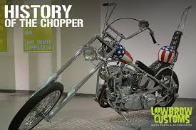 the history of the chopper lowbrow customs blog