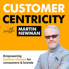 Customer Centricity with Martin Newman