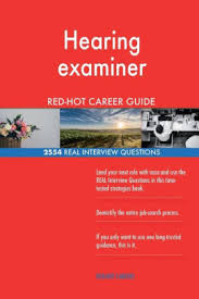 Hearing Examiner Red Hot Career Guide 2554 Real Interview Questions Paperback