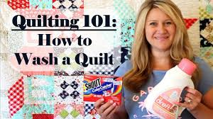 Quilting 101 How to Wash a Quilt - YouTube &  Adamdwight.com