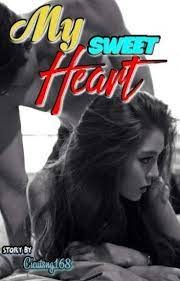 Browse free novels online in alphabetical order!. My Sweet Heart 18 Complete Cicutsng168 Wattpad