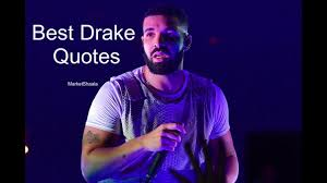 Top 50 Drake Quotes On Love Life And Friends Brilliant Read