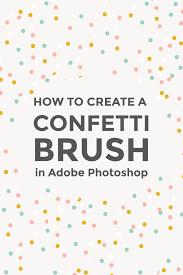 Confetti Brush Photoshop Create A Confetti Brush In Photoshop Photoshop Photoshop