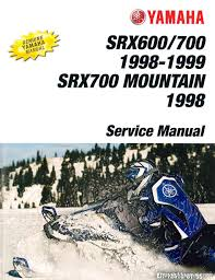 1998 1999 yamaha srx600 srx700 msrx700 mountain srx snowmobile 1998 1999 yamaha srx600 srx700 msrx700 mountain srx snowmobile service manual