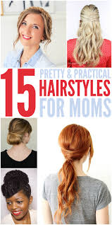 Practical Hairstyles For Moms 15 Quick Easy Hairstyles For Moms Who Dont Have Enough Time