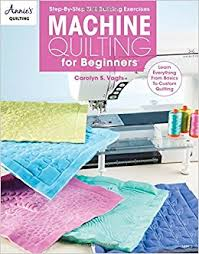 Machine Quilting for Beginners: Learn Everything from Basics to ... & Machine Quilting for Beginners: Learn Everything from Basics to Custom  Quilting (Annie's Quilting): Amazon.co.uk: Carolyn S. Vagts: 9781590128602:  Books Adamdwight.com