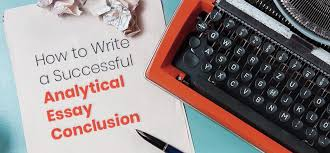 how to write a successful analytical essay conclusion writing tips  how to write an analytical essay and analytical essay conclusion