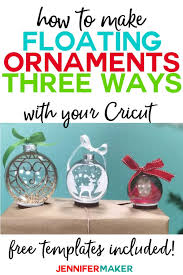 2299 christmas vectors & graphics to download christmas 2299. Easy Floating Ornaments With A Cricut Jennifer Maker
