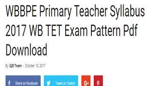 Wbbpe Primary Teacher Syllabus 2017 Wb Tet Exam Pattern Pdf
