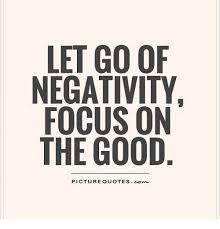 Negativity Quotes Extraordinary LET GO OF NEGATIVITY FOCUS ON THE GOOD PICTURE QUOTES Conn Meme On