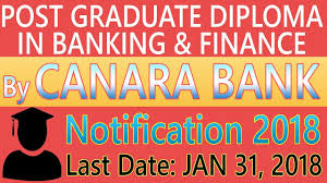 post graduate diploma in banking finance by canara bank  post graduate diploma in banking finance by canara bank notification 2018 application process