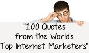 Internet Quotes Interesting 48 Powerful Quotes From The World's Top Internet Marketers