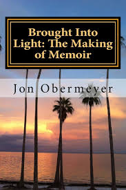 North Light The Way Brought Into Light The Making Of Memoir A Penultimate