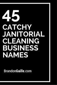 Names For Cleaning Service Business 47 Catchy Janitorial Cleaning Business Names Entrepreneur