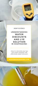 Understanding Water Discounts And Lye Solution In Soapmaking