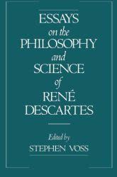 essays on the philosophy and science of ren atilde copy descartes oxford essays on the philosophy and science of renatildecopy descartes