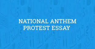 national anthem protest essay com
