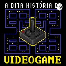 A DITA HISTÓRIA DO VIDEOGAME