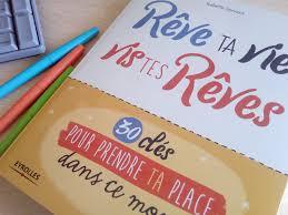 Rêve Ta Vie Vis Tes Rêves Le Premier Cahier De Développement