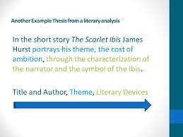 literary analysis format and examples header heading and title another example thesis from a literary analysis in the short story the scarlet ibis james hurst