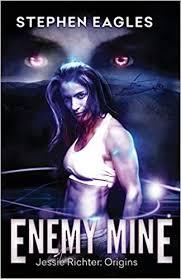 Amazon.com: Enemy Mine: A Jessie Richter Origins Story ...