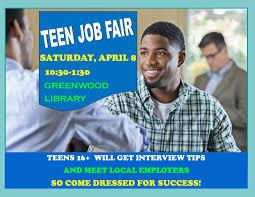 teens only job fair greenwood library teens only job fair