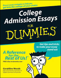 college admission essays for dummies college test prep test  college admission essays for dummies