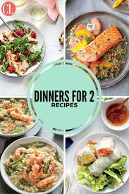 Cooking Light Recipes For Two These Romantic Dinners Are Perfect For A Night In Cooking