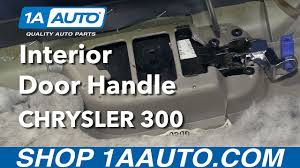 how to install replace front interior door handle 2006 chrysler 300 you