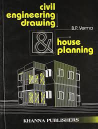 civil engineering drawing and house planning b p verma 9788174091680 amazon books