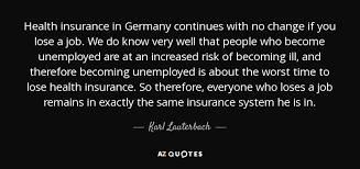 health insurance in germany continues with no change if you lose a job we do