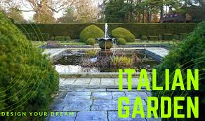 how to design your dream italian garden