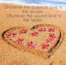 Love Is The Answer Quote Magnificent Whatever The Question Love Is The Answer Whatever The Wound Love Is
