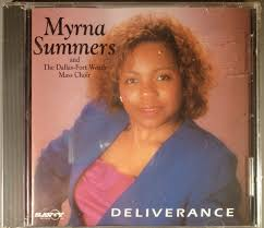Myrna Summers, Dallas Fort Worth Mass Choir – Deliverance (1992, CD) -  Discogs