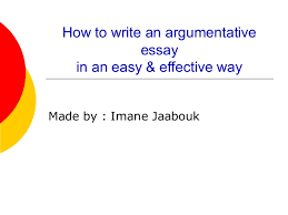 argumentative essay how to write an argumentative essay in an easy effective way made by imane