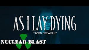 <b>AS I LAY DYING</b> - Torn Between (OFFICIAL MUSIC VIDEO) - YouTube