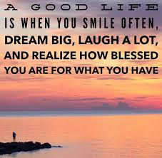 Life Dream Quotes Sayings Best of A Good Life Is When You Smile Laugh And Dream Life Quotes Quotes