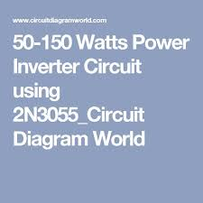 cell phone circuit diagram images 50 150 watts power inverter circuit using 2n3055 circuit diagram world