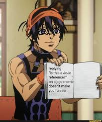 Replying Is This A Jojo Reference On A Jojo Meme Doesnt Make You