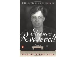 a few great american biographies tools and toys eleanor roosevelt vol 1 1884 1933 by blanche wiesen cook