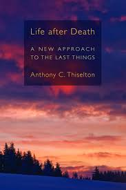 essay on life after death essay on christianity and islam and  life after death anthony c thiselton eerdmans