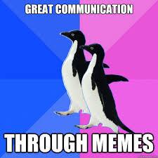 Memetic Communication | Know Your Meme via Relatably.com