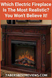 do you want to see what the most realistic electric fireplace looks like check out