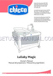 chicco baby care lullaby magic owner s manual free rh baby care getusermanual com chicco lullaby lx instruction manual chicco playard instruction
