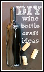 Diy Wine Bottle Projects 16 Best Photos Of Diy Wine Bottle Crafts Diy Crafts With Wine