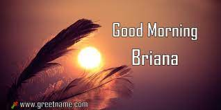 Good Morning Briana Sunrise - Greet Name