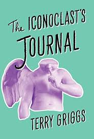 The Iconoclast's Journal - Kindle edition by Griggs, Terry ...
