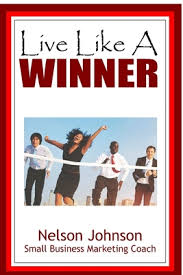 Live Like A Winner by Nelson Johnson